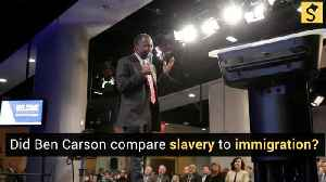 Did Ben Carson Liken Slavery to Immigration? [Video]