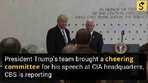 Did President Trump Bring a Cheering Crowd with Him to Visit the CIA? [Video]