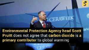Do Scott Pruitt's Statements on CO2 and Global Warming Misrepresent Scientific Consensus? [Video]