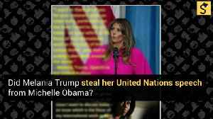 Did Melania Trump Steal Her United Nations Speech From Michelle Obama? [Video]