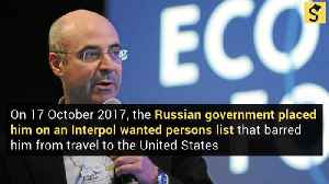 Was Human Rights Activist Bill Browder Banned from Entering the United States? [Video]