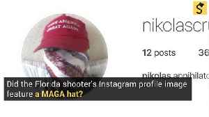 Did the Florida Shooter's Instagram Profile Picture Feature a MAGA Hat? [Video]