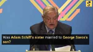 News video: Was Adam Schiff's Sister Married to George Soros's Son?