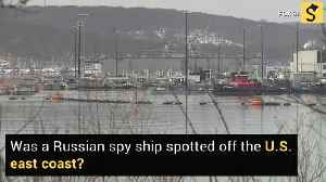Has A Russian Spy Ship Been Spotted Off the U.S. East Coast? [Video]