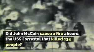 Did John McCain Cause a Fire Aboard the USS Forrestal that Killed 134 People? [Video]