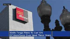 Wells Fargo To Cut Thousands Of Jobs Over Next 3 Years [Video]