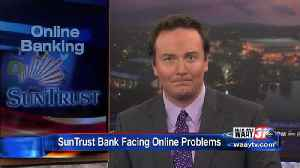 SunTrust Bank Facing Online Problems [Video]