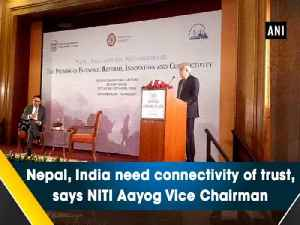 Nepal, India need connectivity of trust, says NITI Aayog Vice Chairman [Video]