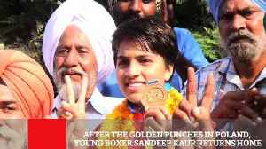 After The Golden Punches In Poland, Young Boxer Sandeep Kaur Returns Home [Video]