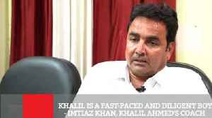 Khalil Is A Fast-Paced And Diligent Boy - Imtiaz Khan, Khalil Ahmed's Coach [Video]