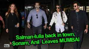 Salman-Iulia back in town, Sonam, Anil & Shilpa Leaves MUMBAI [Video]