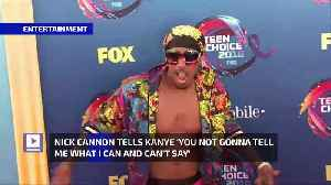 Nick Cannon Tells Kanye 'You Not Gonna Tell Me What I Can and Can't Say' [Video]