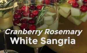Cranberry Rosemary White Sangria [Video]