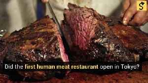 Did Tokyo Open the First Human Meat Restaurant? [Video]