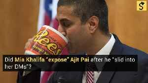 Did Mia Khalifa 'Expose' Ajit Pai After He 'Slid Into Her DMs'? [Video]