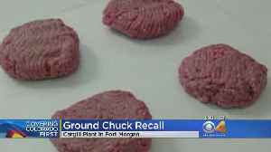 Fort Morgan Meat-Packing Plant Recalls Ground Chuck [Video]