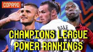Who's The Best Team in Europe? | Champions League Power Rankings [Video]