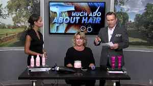 Much Ado About Hair: hair products [Video]