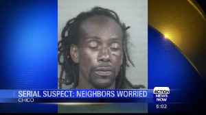 Serial Suspect: Chico Neighbors Concerned [Video]