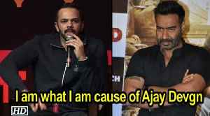 I am what I am cause of Ajay Devgn: Rohit Shetty [Video]
