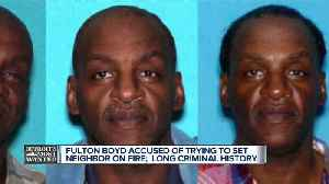 Detroit's Most Wanted: Fulton Boyd accused of trying to set his neighbor on fire [Video]