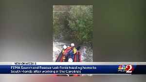 FEMA task force heading home to South Florida after working in the Carolinas [Video]