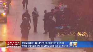 Woman, 5 Dallas Officers Rescued From Flooded Road [Video]
