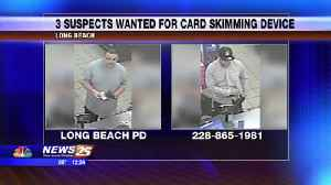 Three suspects wanted for card skimming device in Long Beach [Video]