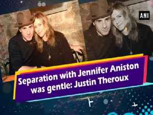 Separation with Jennifer Aniston was gentle: Justin Theroux [Video]