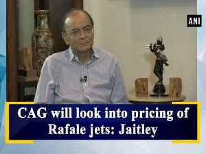 CAG will look into pricing of Rafale jets: Jaitley [Video]