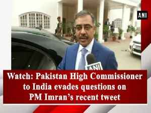 Watch: Pakistan High Commissioner to India evades questions on PM Imran's recent tweet [Video]
