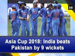 Asia Cup 2018: India beats Pakistan by 9 wickets [Video]