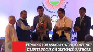 Funding For Asiad & CWG To Continue Despite Focus On Olympics- Rathore [Video]