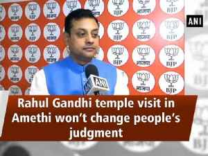 Rahul Gandhi temple visit in Amethi won't change people's judgment