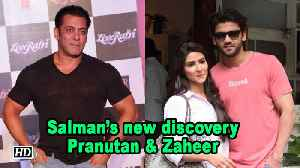Meet Salman Khan's new discovery - Pranutan & Zaheer [Video]