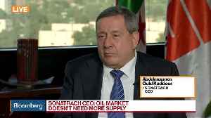 Sonatrach CEO Kaddour on Oil Supply, Prices, Investment [Video]