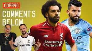 Man City and Liverpool Prove It's A Two-Horse Race | Comments Below [Video]