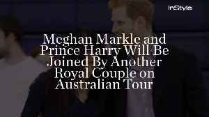 Meghan Markle and Prince Harry Will Be Joined By Another Royal Couple on Australian Tour [Video]