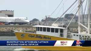 Federal investigators collecting evidence on fishing trawler after fatal attack [Video]