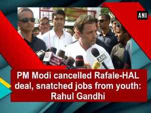 PM Modi cancelled Rafale-HAL deal, snatched jobs from youth: Rahul Gandhi [Video]