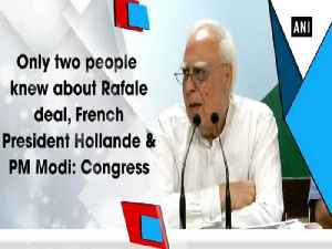 Only two people knew about Rafale deal, French President Hollande & PM Modi: Congress [Video]