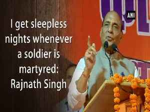 I get sleepless nights whenever a soldier is martyred: Rajnath Singh [Video]