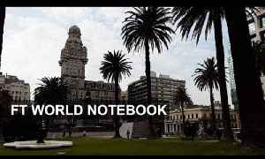 Uruguay - cutting edge or conservative? | FT World Notebook [Video]