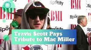 Travis Scott Pays Tribute to Mac Miller [Video]