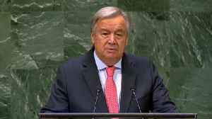 UN Chief António Guterres: World Suffering From A 'Bad Case Of Trust Deficit Disorder' [Video]