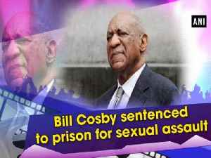 Bill Cosby sentenced to prison for sexual assault [Video]