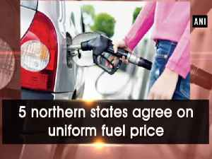 5 northern states agree on uniform fuel price [Video]