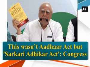 This wasn't Aadhaar Act but 'Sarkari Adhikar Act': Congress [Video]