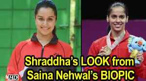 Shraddha's LOOK from Saina Nehwal's BIOPIC |  Shraddha is Saina's Reflection [Video]