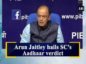 News video: Arun Jaitley hails SC's Aadhaar verdict